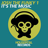 It's the Music by Josh The Funky 1