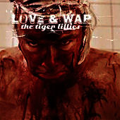 Love & War by The Tiger Lillies