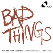 Joia Records Presents: 10 Years of Bad Things by Various Artists