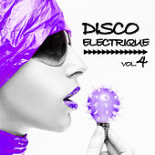 Disco Electrique, Vol.4 by Various Artists