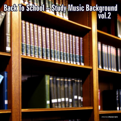 Back To School - Study Music Background, Vol. 2 by Various Artists