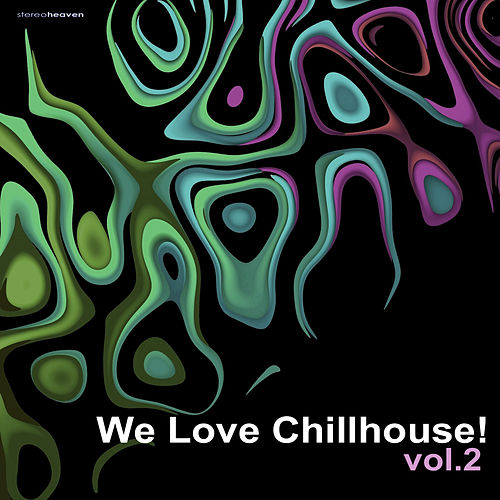 We Love Chillhouse!, Vol. 2 by Various Artists