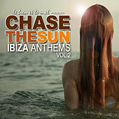 Chase The Sun - Ibiza Anthems, Vol. 2 by Various Artists