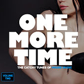 One More Time - The Catchy Tunes Of House Music, Vol. 2 by Various Artists
