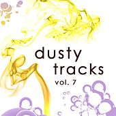 Dusty Tracks, Vol. 7 by Various Artists