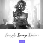 Snuggle Lounge Deluxe by Various Artists
