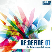 Re:Define 01 - The Future Sound of House by Various Artists