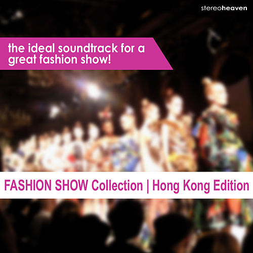 Fashion Show Collection | Hong Kong Edition by Various Artists