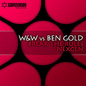 Break The Rules / Nexgen by W&W