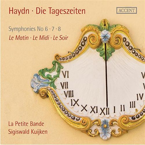 Haydn: Die Tageszeiten (The Day Trilogy) by La Petite Bande