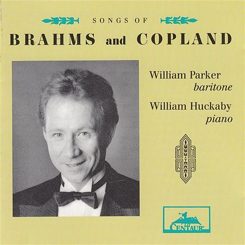 Songs of Brahms and Copland by William Parker