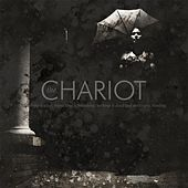 Everything Is Alive, Everything Is Breathing, Nothing... by The Chariot