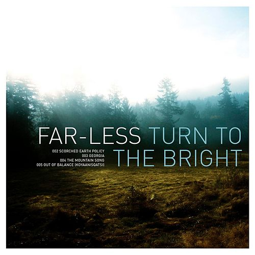 Turn To The Bright by Far-Less