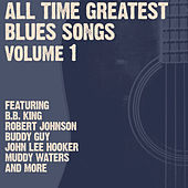 All Time Greatest Blues Songs Volume 1 by Various Artists