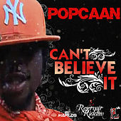 Can't Believe It - Single by Popcaan