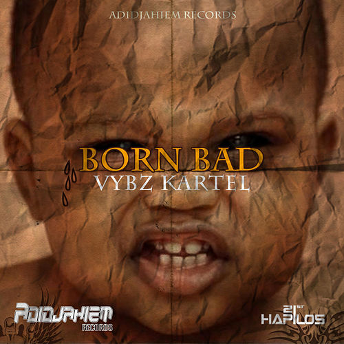 Born Bad - Single by VYBZ Kartel