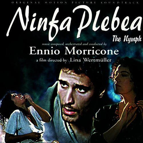 Ninfa Plebea by Ennio Morricone