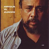 Mingus in Europe by Charles Mingus