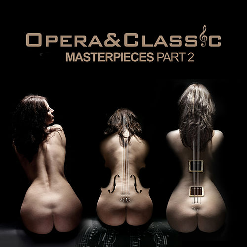 Opera & Classic - Masterpieces Part 2 by Various Artists