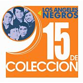 15 De Coleccion by Los Angeles Negros