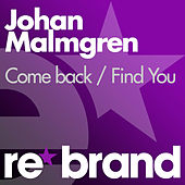 Come Back / Find You by Johan Malmgren