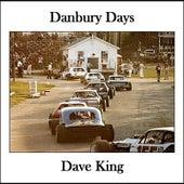 Danbury Days by Dave King