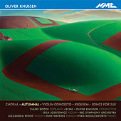 Oliver Knussen: Autumnal by Various Artists