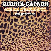 Can't Take My Eyes Off of You by Gloria Gaynor