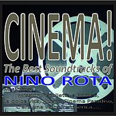 Cinema! the best soundtracks of nino rota (Music from: Mission, giulietta e romeo, la dolce vita, nuovo cinema paradiso, c'era una volta in america...) by Nino Rota