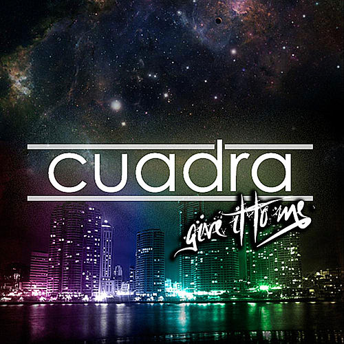 Give It to Me by La Cuadra