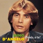 Pronto, si tu? by Nino D'Angelo