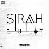 C.U.L.T. Too Young To Die by Sirah