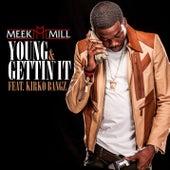 Young & Gettin' It (feat. Kirko Bangz) by Meek Mill