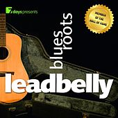 7 days presents: Leadbelly - Blues Roots by Leadbelly