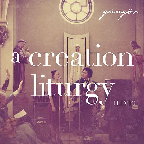 A Creation Liturgy [Live] by Gungor