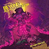 Drop = Dead by Beyond all Recognition
