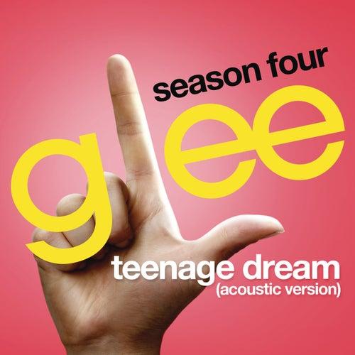 Teenage Dream (Glee Cast Version) by Glee Cast