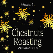 Meritage Christmas: Chestnuts Roasting, Vol. 18 by Various Artists