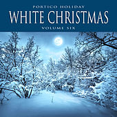 Portico Holiday: White Christmas, Vol. 6 by Various Artists