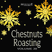 Meritage Christmas: Chestnuts Roasting, Vol. 20 by Various Artists