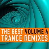 The Best Trance Remixes Vol. 4 by Various Artists