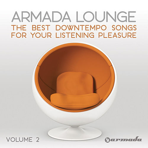 Armada Lounge, Vol. 2 (The Best Downtempo Songs For Your Listening Pleasure) by Various Artists
