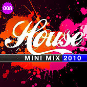 House Mini Mix 008 - 2010 by Various Artists