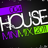 House Mini Mix 2011 - 004 by Various Artists