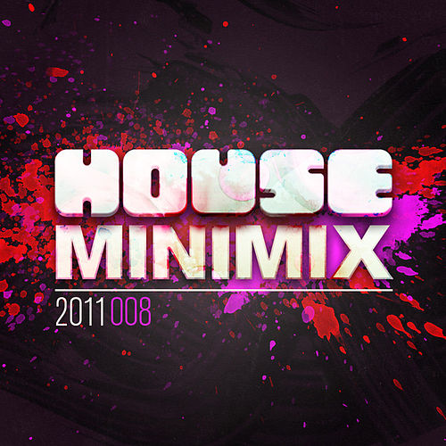 House Mini Mix 2011 - 008 by Various Artists