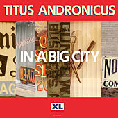 In A Big City by Titus Andronicus