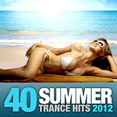 40 Summer Trance Hits 2012 von Various Artists