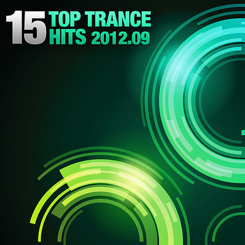 15 Top Trance Hits 2012-09 by Various Artists