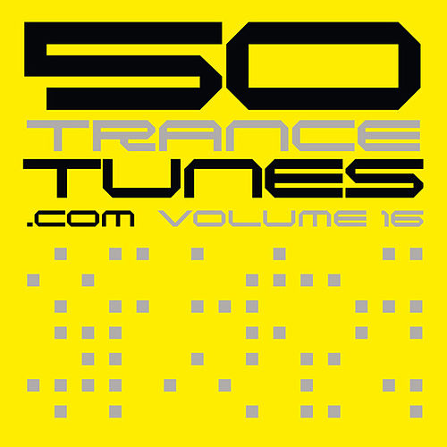 50 Trance Tunes, Vol. 16 by Various Artists
