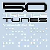 50 Trance Tunes, Vol. 10 by Various Artists